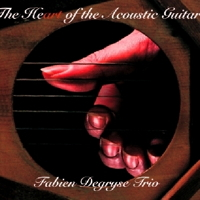 Fabien Degryse - The HeArt Of The Acoustic Guitar